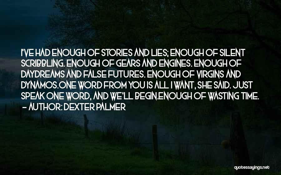 She Daydreams Quotes By Dexter Palmer