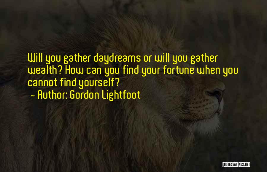 She Daydreams Quotes By Gordon Lightfoot