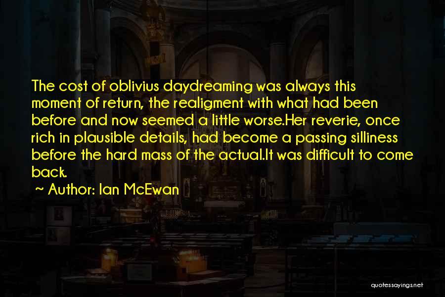 She Daydreams Quotes By Ian McEwan