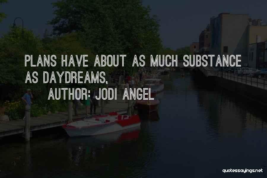 She Daydreams Quotes By Jodi Angel