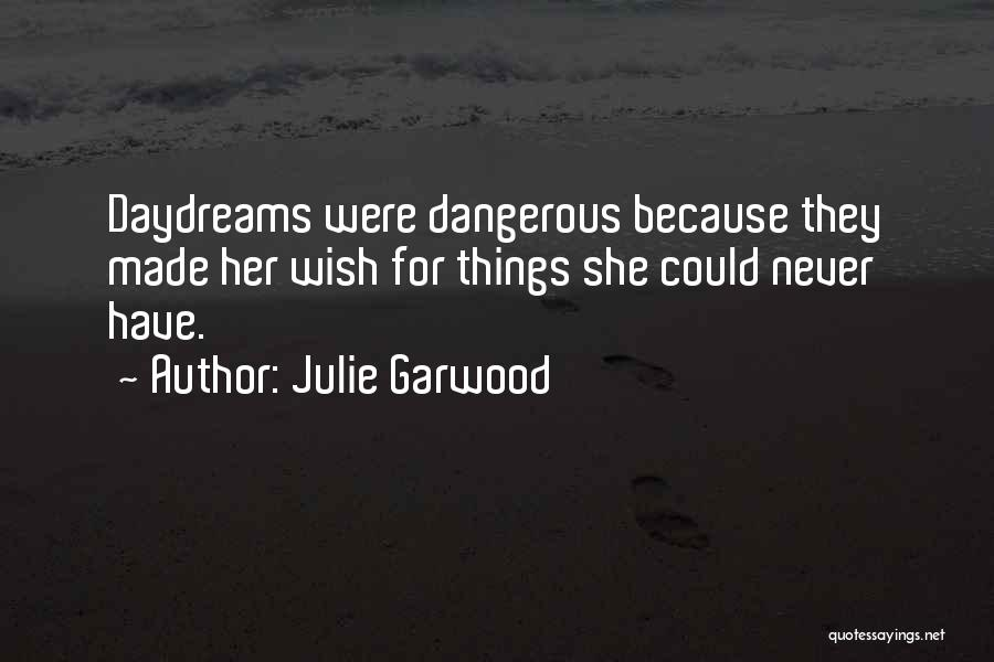 She Daydreams Quotes By Julie Garwood