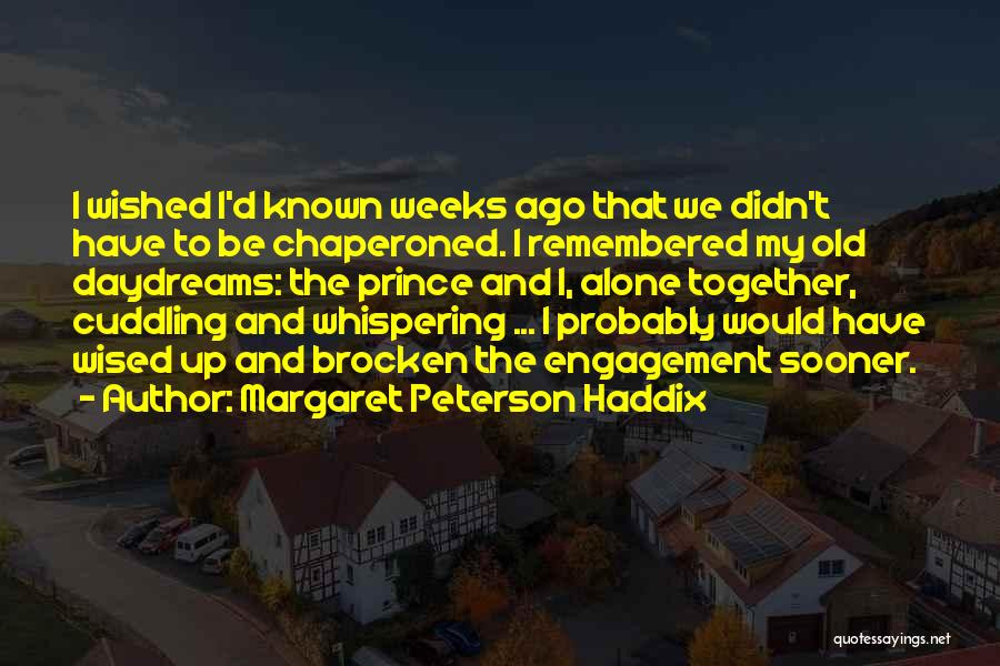 She Daydreams Quotes By Margaret Peterson Haddix