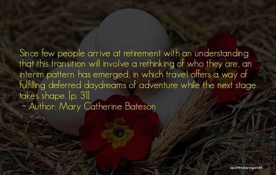 She Daydreams Quotes By Mary Catherine Bateson