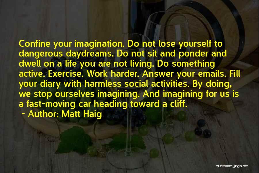 She Daydreams Quotes By Matt Haig