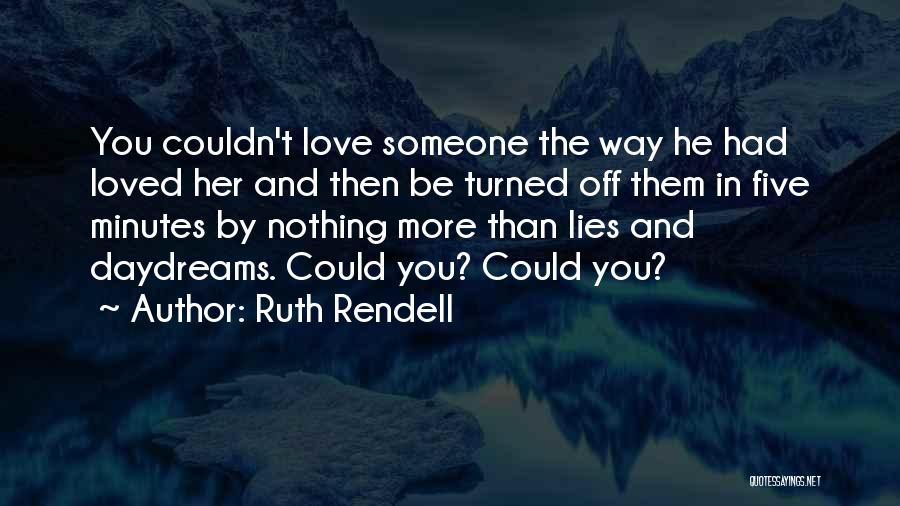 She Daydreams Quotes By Ruth Rendell