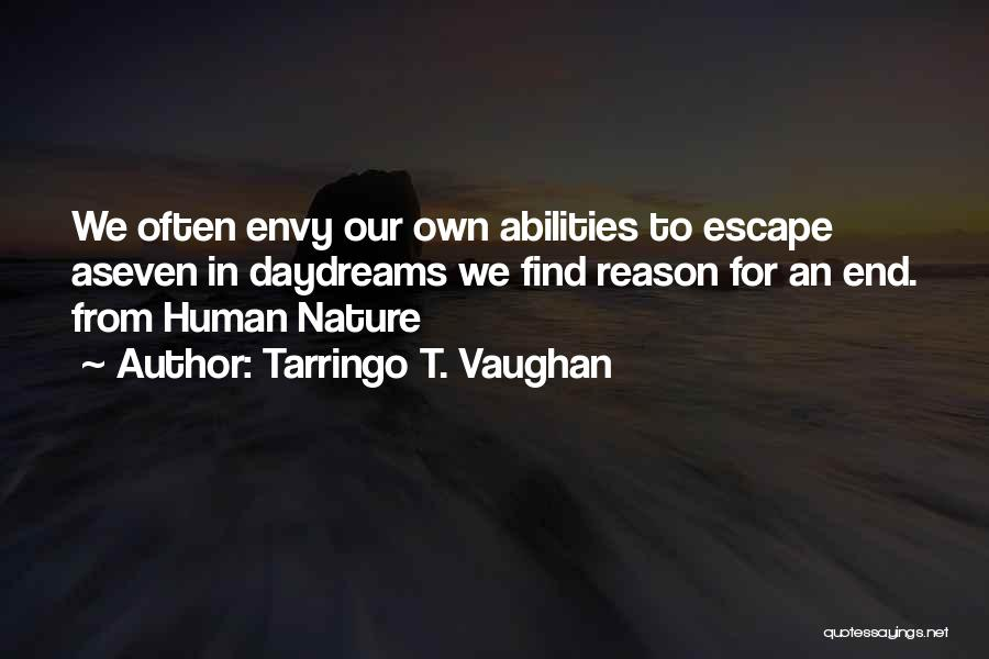 She Daydreams Quotes By Tarringo T. Vaughan