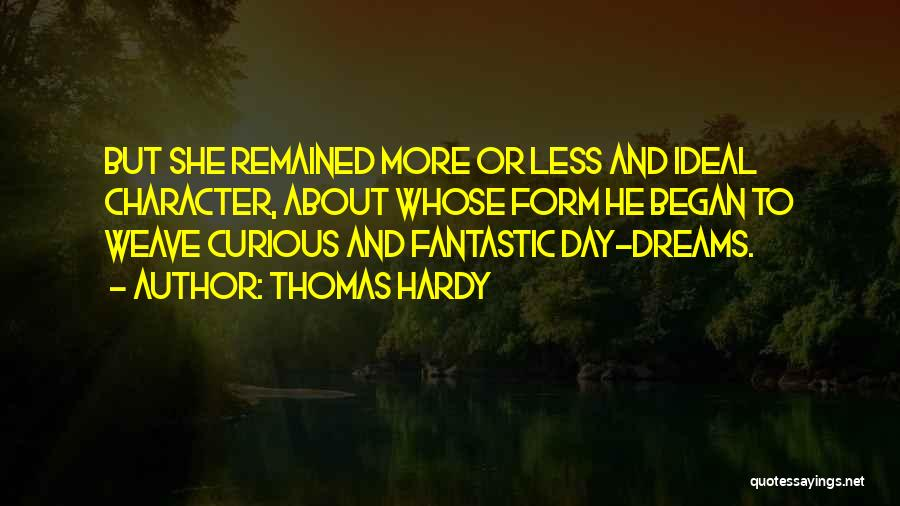 She Daydreams Quotes By Thomas Hardy