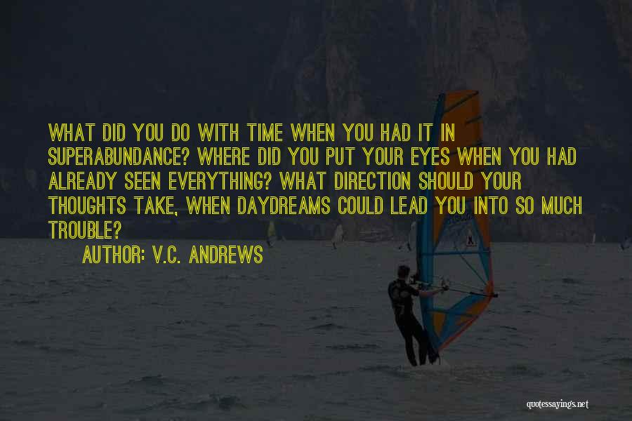 She Daydreams Quotes By V.C. Andrews