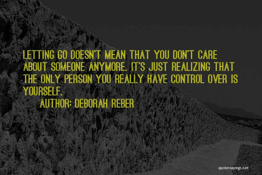 She Doesn't Care Anymore Quotes By Deborah Reber