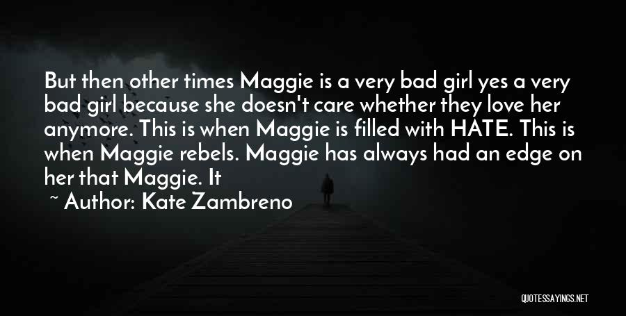 She Doesn't Care Anymore Quotes By Kate Zambreno