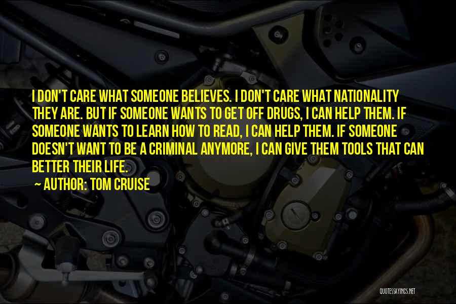 She Doesn't Care Anymore Quotes By Tom Cruise