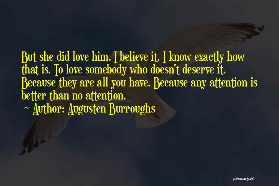 She Doesn't Deserve Quotes By Augusten Burroughs