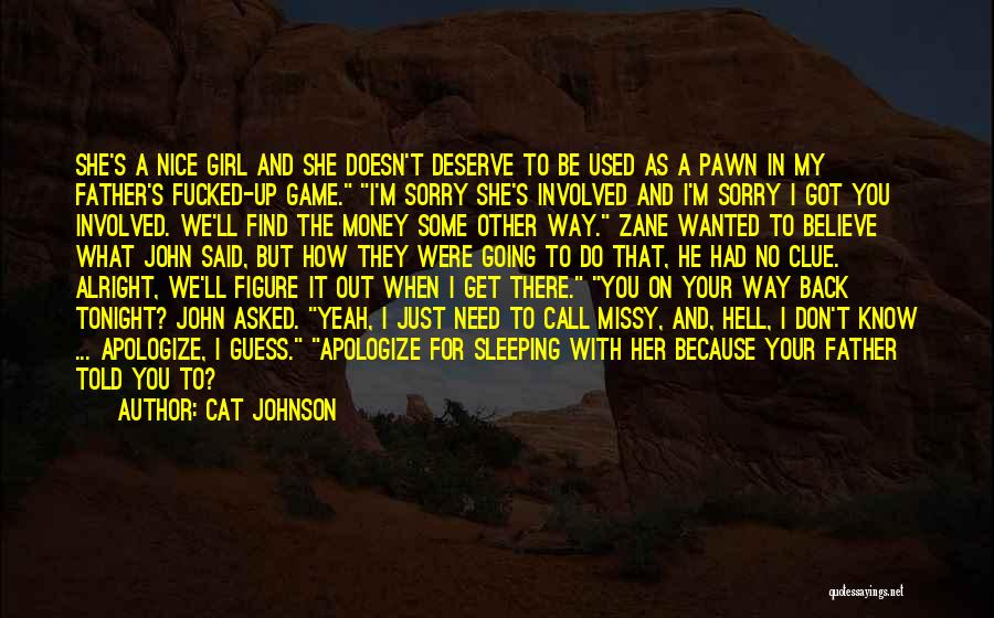 She Doesn't Deserve Quotes By Cat Johnson