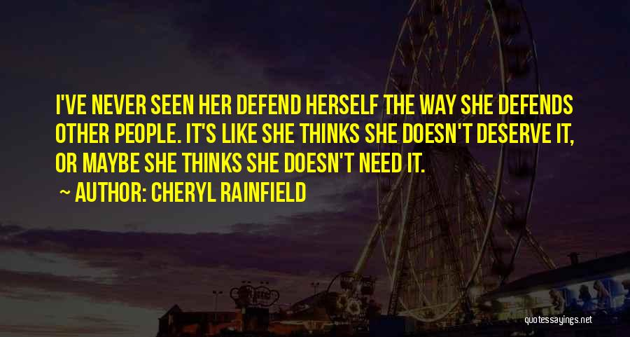 She Doesn't Deserve Quotes By Cheryl Rainfield