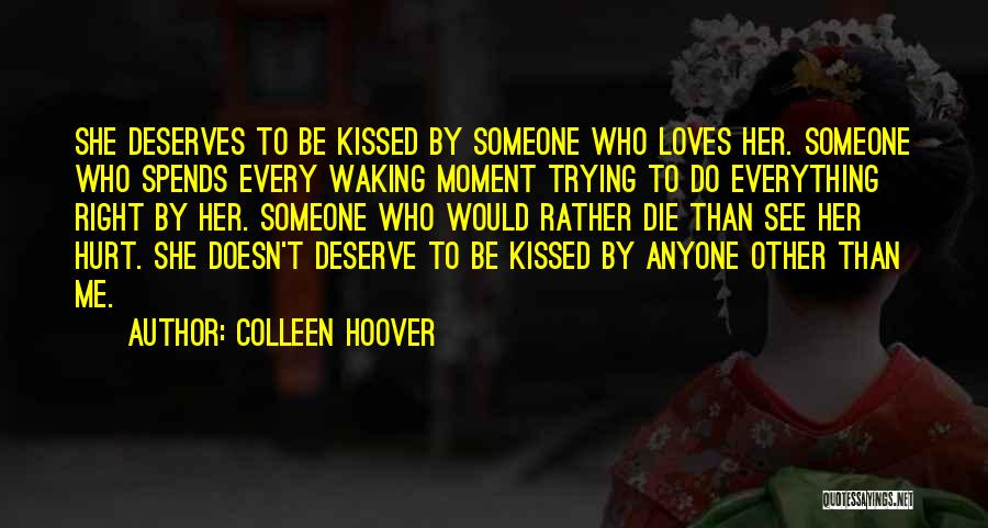 She Doesn't Deserve Quotes By Colleen Hoover