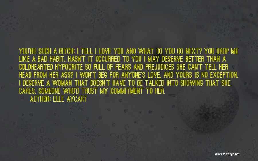 She Doesn't Deserve Quotes By Elle Aycart