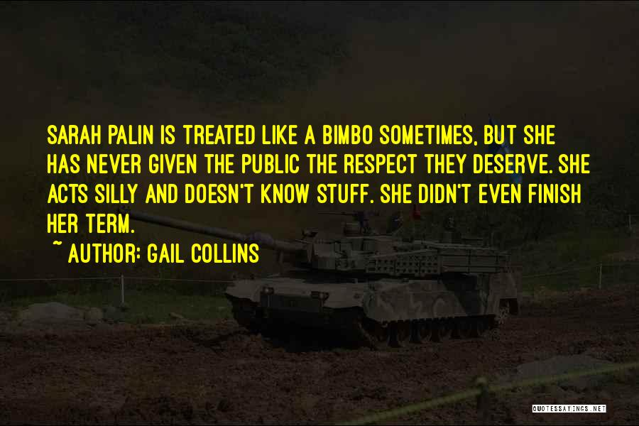 She Doesn't Deserve Quotes By Gail Collins