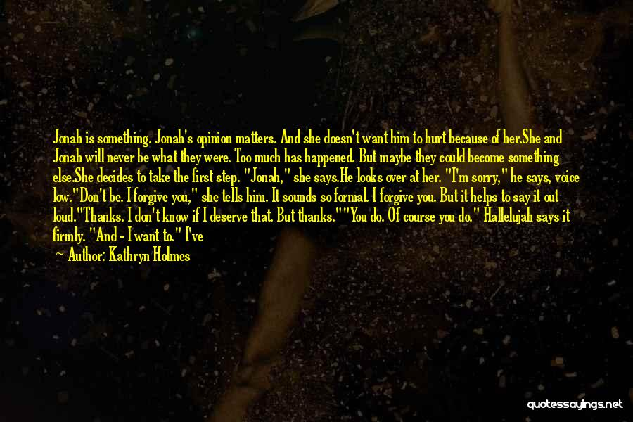 She Doesn't Deserve Quotes By Kathryn Holmes