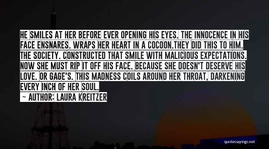 She Doesn't Deserve Quotes By Laura Kreitzer