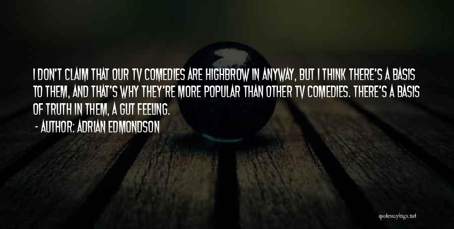 She Got Me Feeling Quotes By Adrian Edmondson