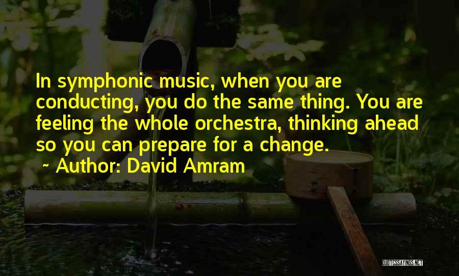 She Got Me Feeling Quotes By David Amram