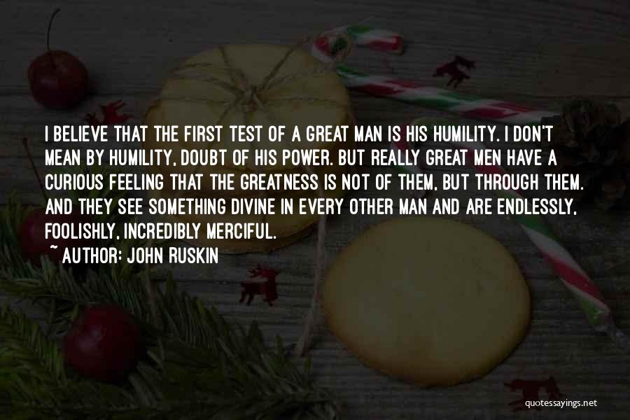 She Got Me Feeling Quotes By John Ruskin