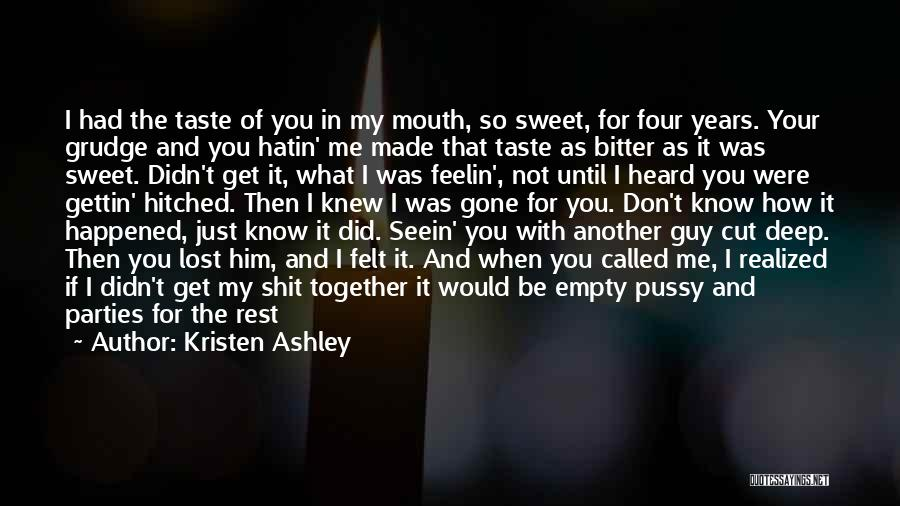 She Got Me Feeling Quotes By Kristen Ashley