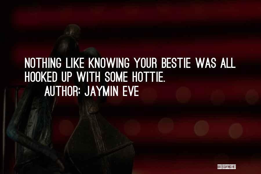 She Is My Bestie Quotes By Jaymin Eve