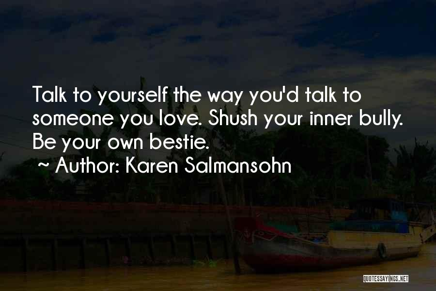 She Is My Bestie Quotes By Karen Salmansohn