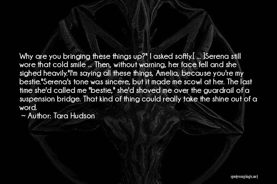 She Is My Bestie Quotes By Tara Hudson