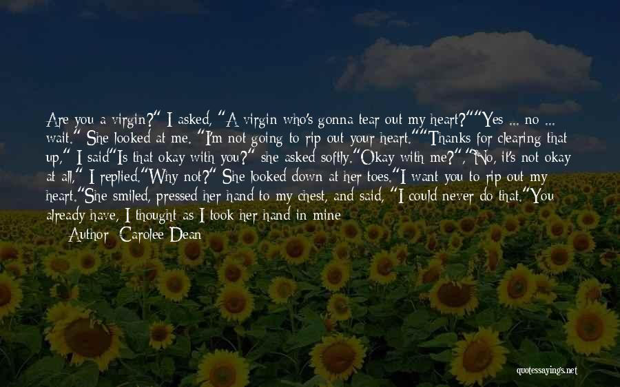 She Is Not Mine Quotes By Carolee Dean
