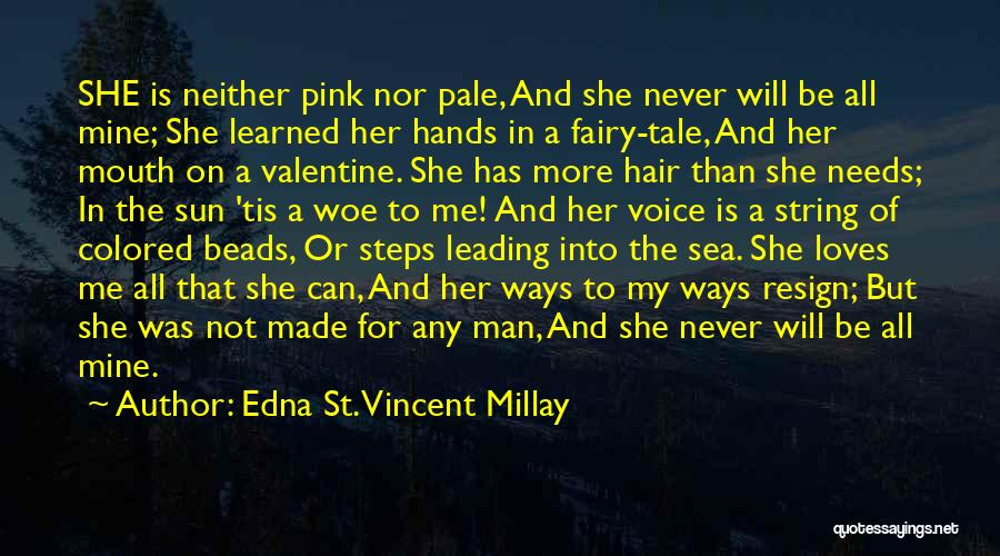 She Is Not Mine Quotes By Edna St. Vincent Millay