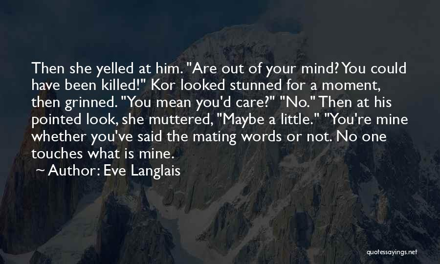 She Is Not Mine Quotes By Eve Langlais