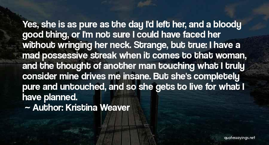 She Is Not Mine Quotes By Kristina Weaver