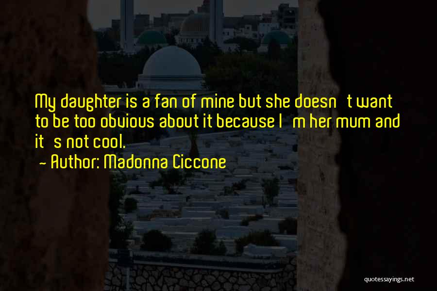 She Is Not Mine Quotes By Madonna Ciccone