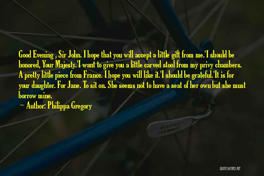 She Is Not Mine Quotes By Philippa Gregory