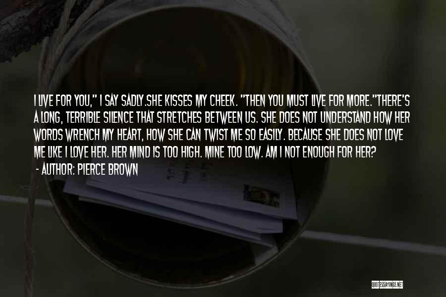 She Is Not Mine Quotes By Pierce Brown