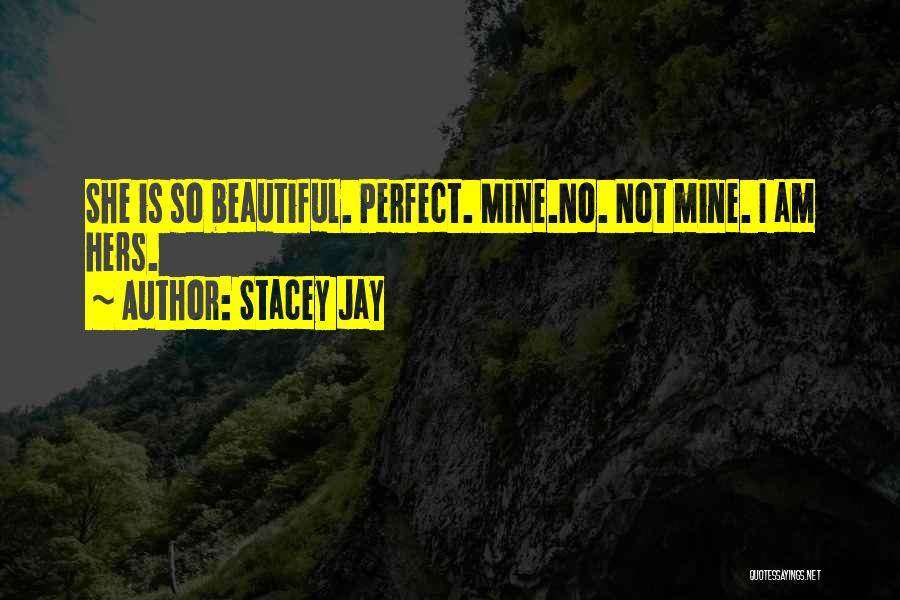 She Is Not Mine Quotes By Stacey Jay