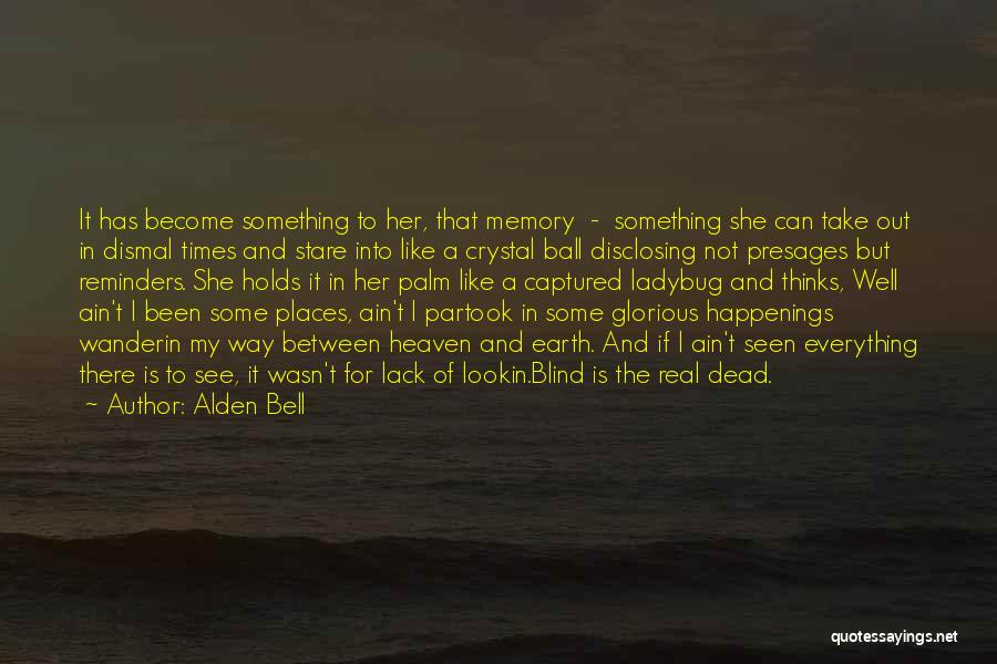 She Is Not Well Quotes By Alden Bell
