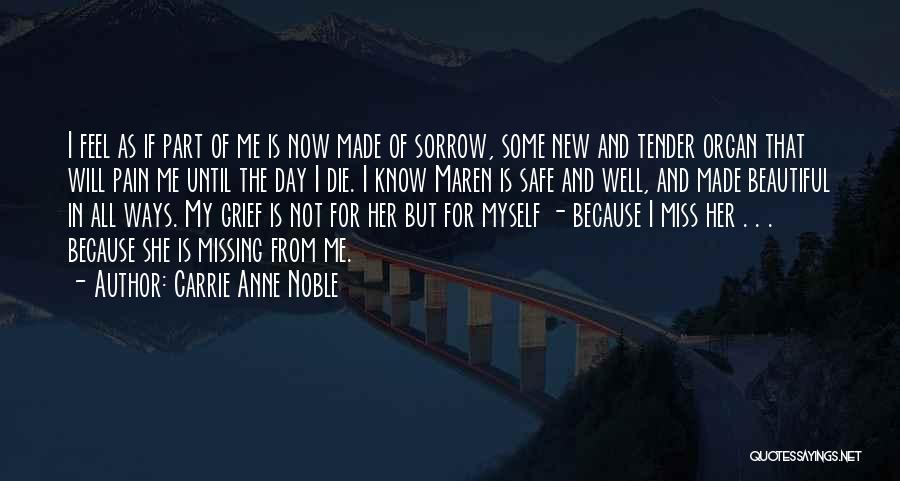 She Is Not Well Quotes By Carrie Anne Noble