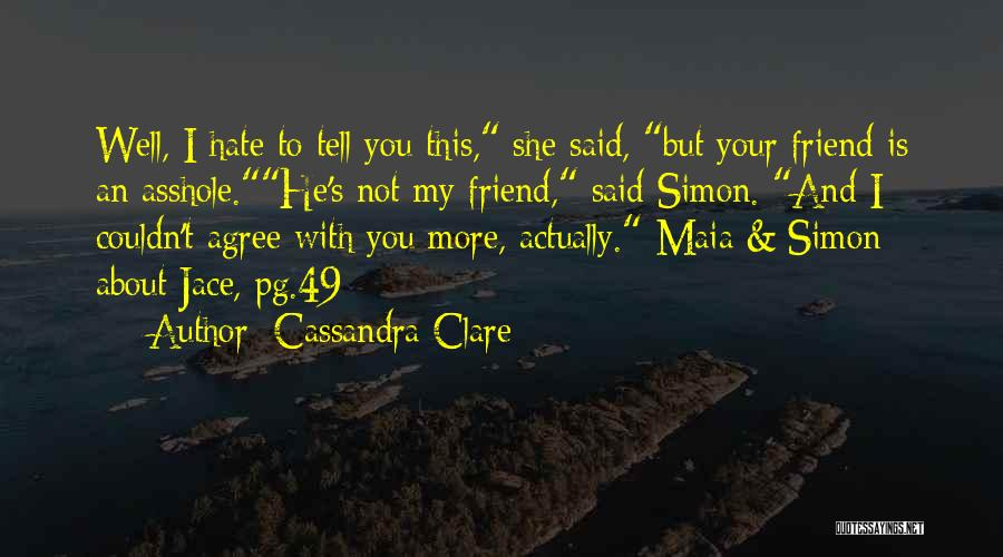 She Is Not Well Quotes By Cassandra Clare