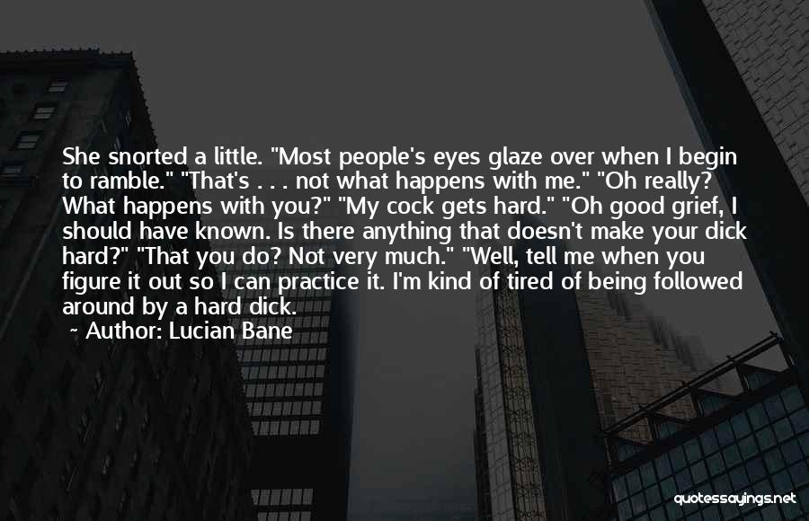 She Is Not Well Quotes By Lucian Bane