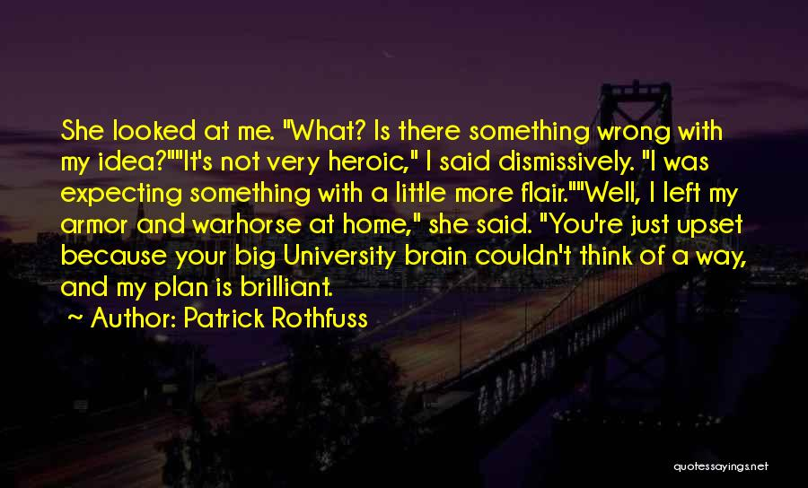 She Is Not Well Quotes By Patrick Rothfuss