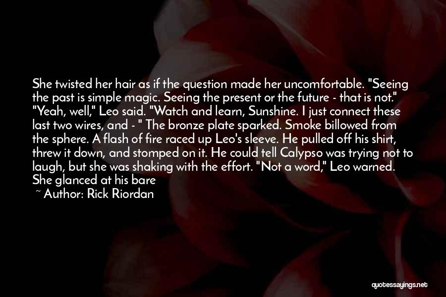 She Is Not Well Quotes By Rick Riordan