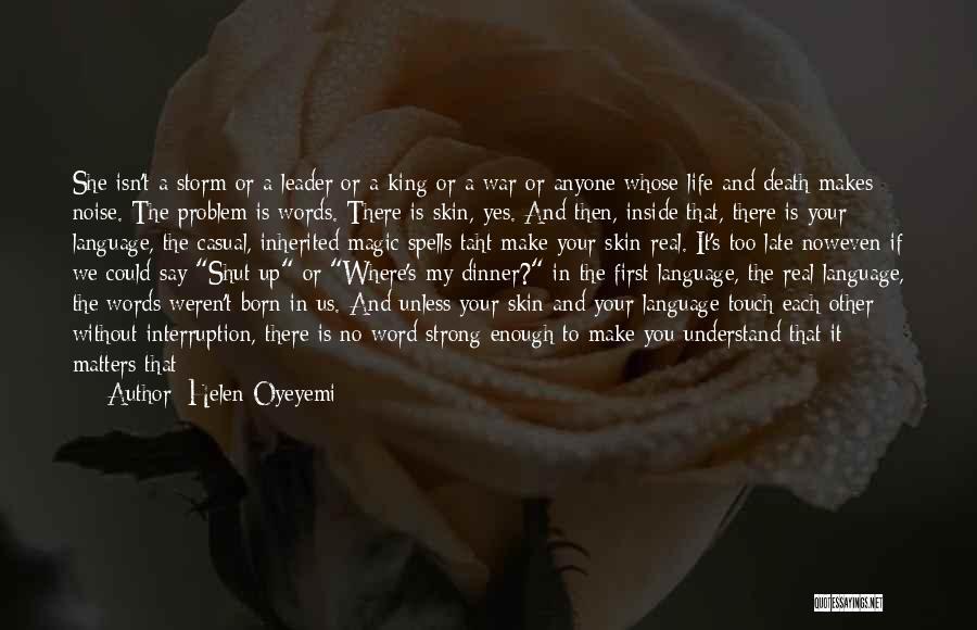 She Isn't Quotes By Helen Oyeyemi