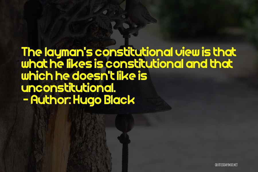 She Likes Him He Doesn't Like Her Quotes By Hugo Black