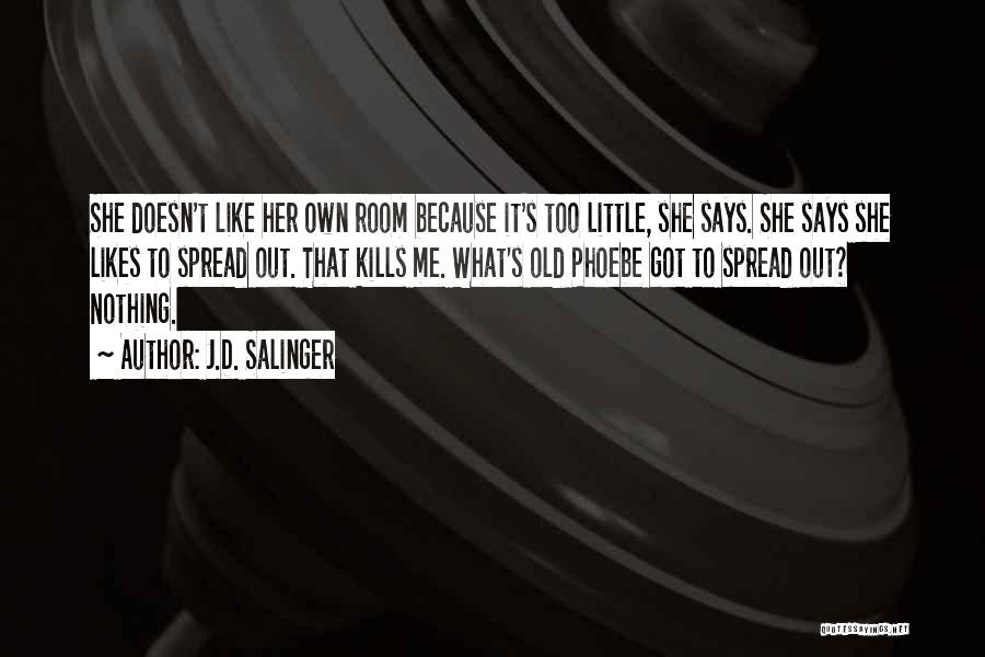 She Likes Him He Doesn't Like Her Quotes By J.D. Salinger