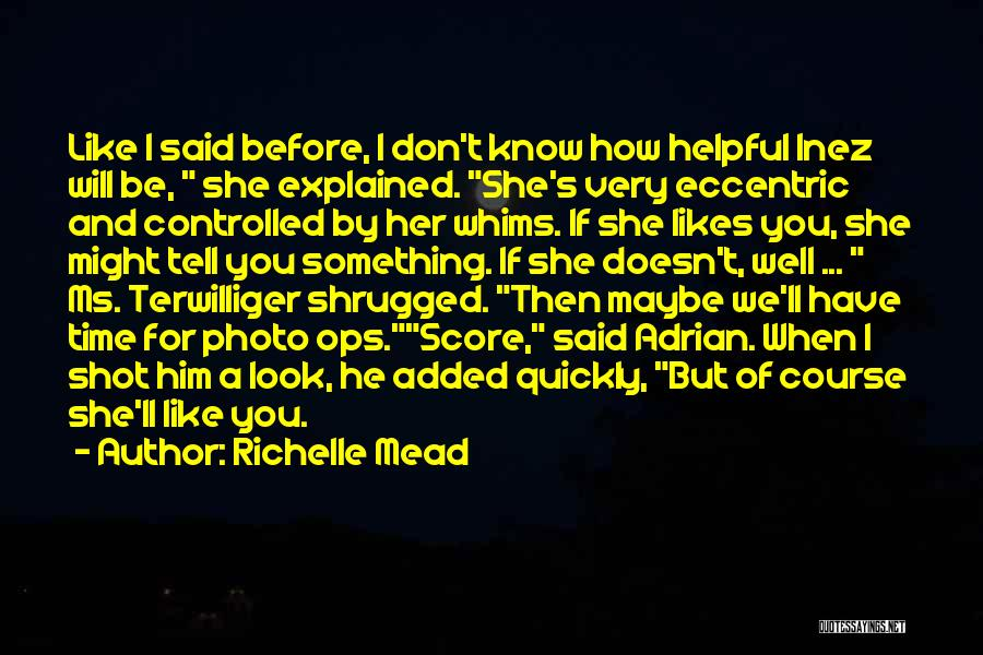 She Likes Him He Doesn't Like Her Quotes By Richelle Mead