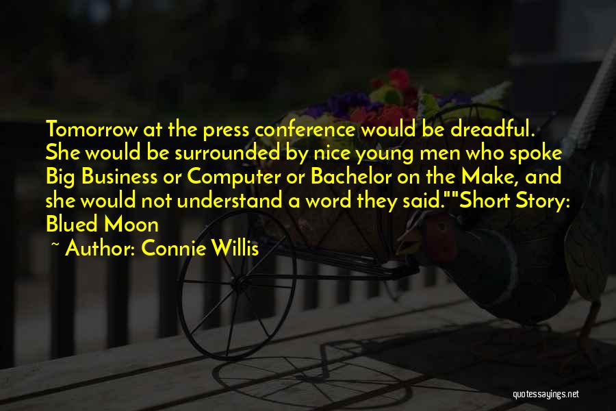 She Short Quotes By Connie Willis