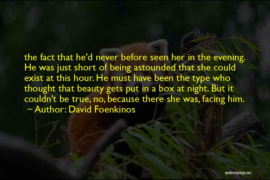 She Short Quotes By David Foenkinos